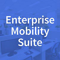 Enterprise Mobility Suite